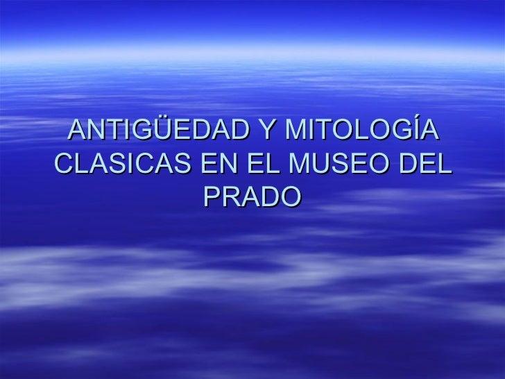 ANTIGÜEDAD Y MITOLOGÍACLASICAS EN EL MUSEO DEL         PRADO