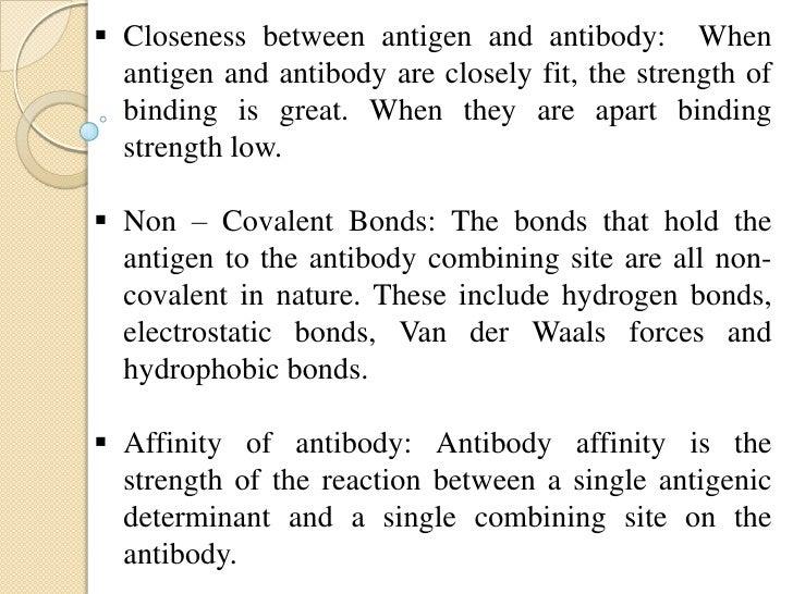 Strength of Antigen – Antibody reaction:•The non – covalentinteraction that formthe basis of antigen– antibody bindingincl...