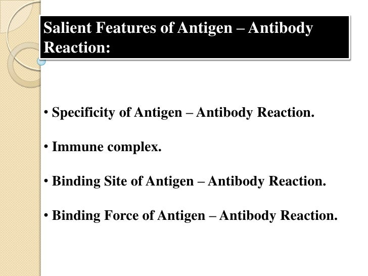 Specificity of Antigen – Antibody Reaction:•Specificity refers tothe ability of anindividual antibodycombining site toreac...