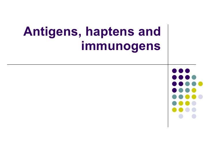 Antigens, haptens and immunogens