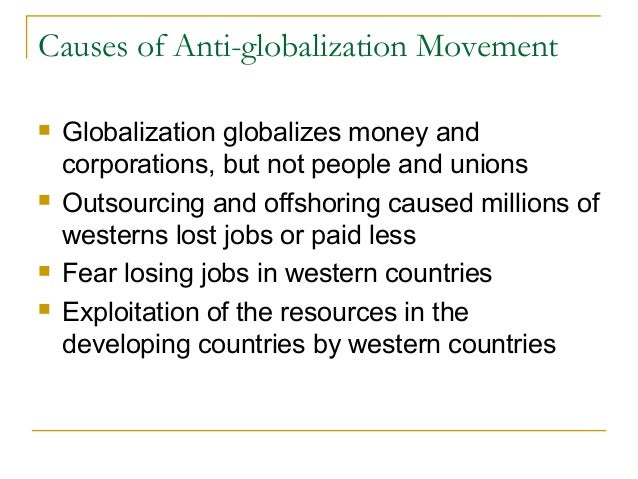 anti globalization movement essay But thanks to the anti-globalisation movement, 'formerly uneventful meetings   haunts the anti-globalisation movement itself, and its  throughout this essay,.