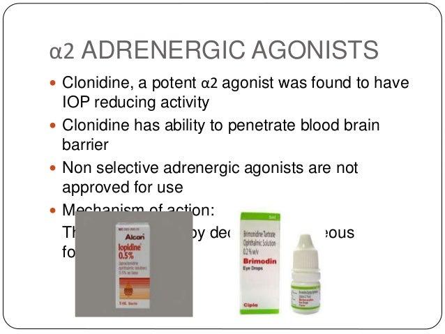 α2 ADRENERGIC AGONISTS  Clonidine, a potent α2 agonist was found to have IOP reducing activity  Clonidine has ability to...