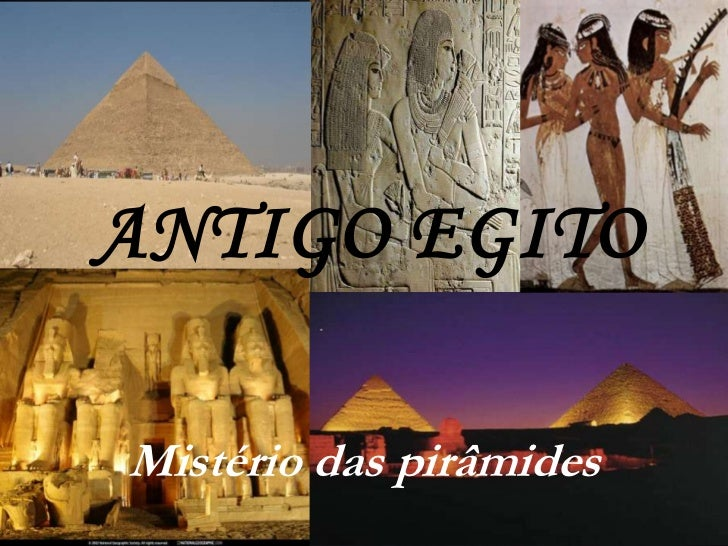 Antigo Egito<br />Mistério das pirâmides<br />