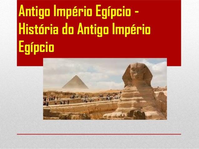 Antigo Império Egípcio - História do Antigo Império Egípcio