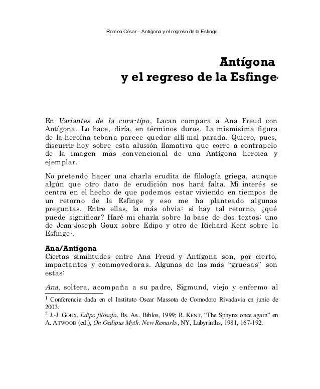 Romeo César – Antígona y el regreso de la Esfinge Antígona y el regreso de la Esfinge1 En Variantes de la cura-tipo, Lacan...