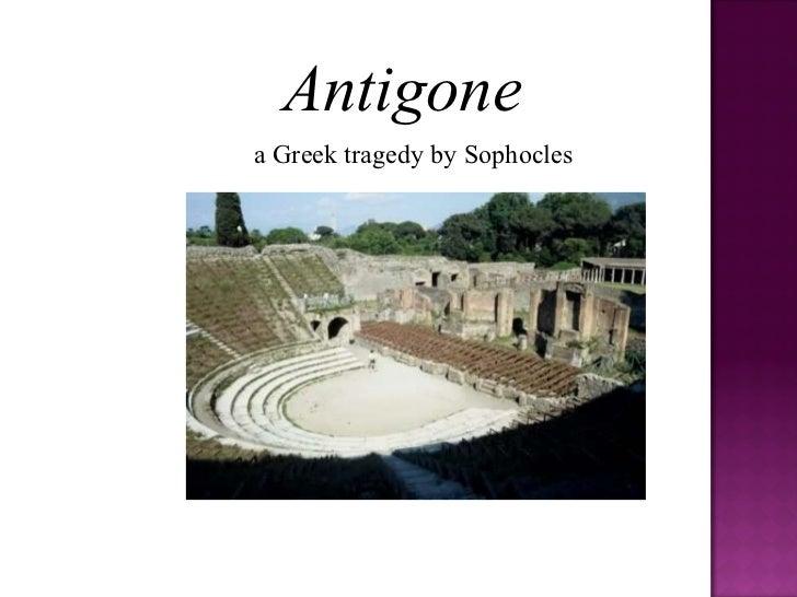 Antigone a Greek tragedy by Sophocles