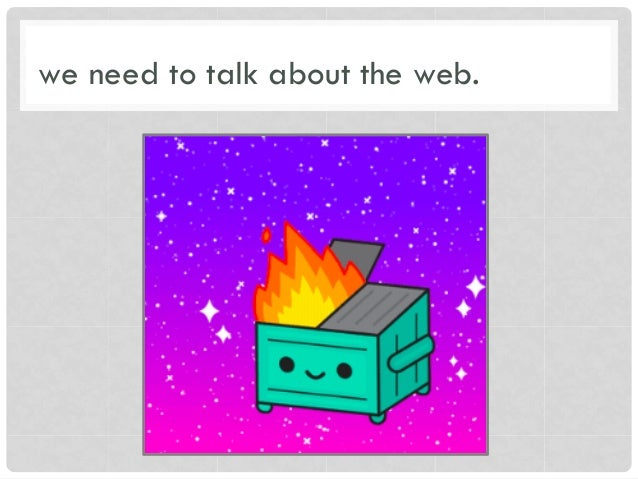 we need to talk about the web.