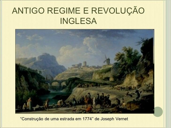 """ANTIGO REGIME E REVOLUÇÃO INGLESA """" Construção de uma estrada em 1774"""" de Joseph Vernet"""