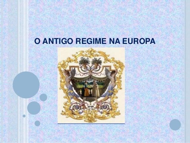 O ANTIGO REGIME NA EUROPA