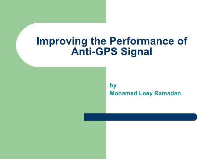 by  Mohamed Loey Ramadan Improving the Performance of Anti-GPS Signal