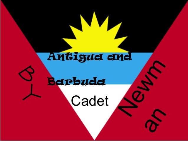 Antigua and                wmBY     Barbuda        Cadet             Ne            an