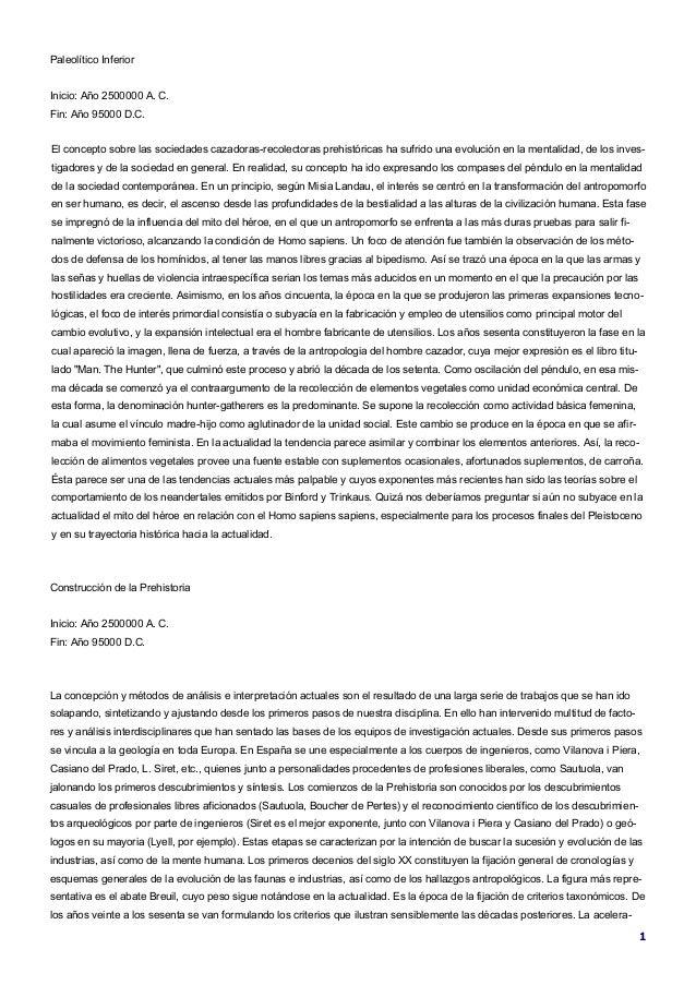 1Paleolítico InferiorInicio: Año 2500000 A. C.Fin: Año 95000 D.C.El concepto sobre las sociedades cazadoras-recolectoras p...