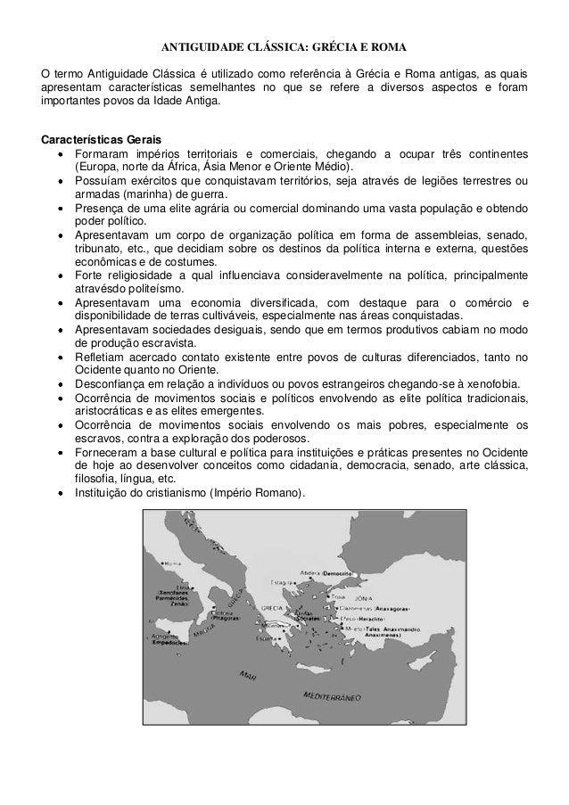 ANTIGUIDADE CLÁSSICA: GRÉCIA E ROMAO termo Antiguidade Clássica é utilizado como referência à Grécia e Roma antigas, as qu...