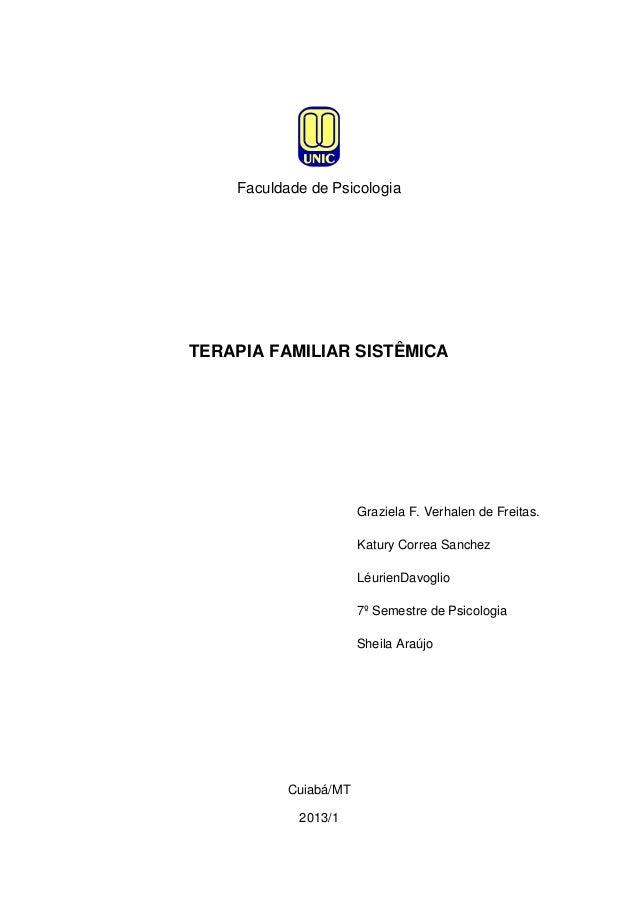 Faculdade de PsicologiaTERAPIA FAMILIAR SISTÊMICAGraziela F. Verhalen de Freitas.Katury Correa SanchezLéurienDavoglio7º Se...