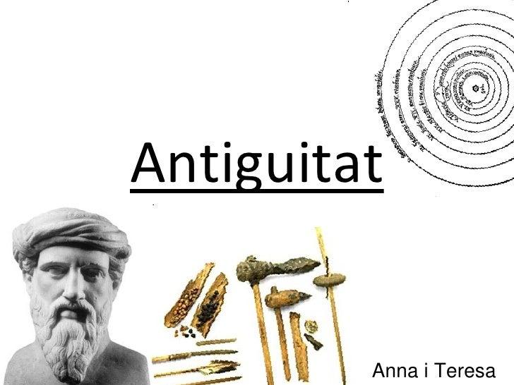 Antiguitat            Anna i Teresa