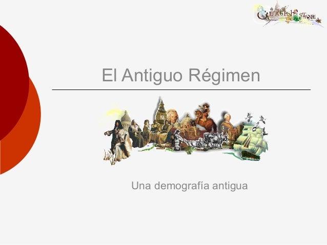 El Antiguo Régimen Una demografía antigua