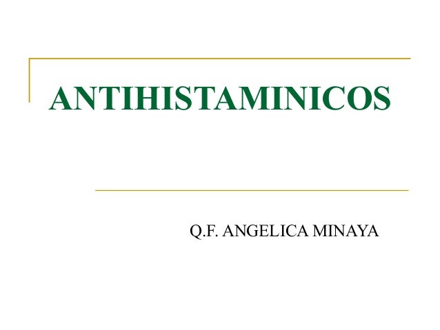 ANTIHISTAMINICOS Q.F. ANGELICA MINAYA