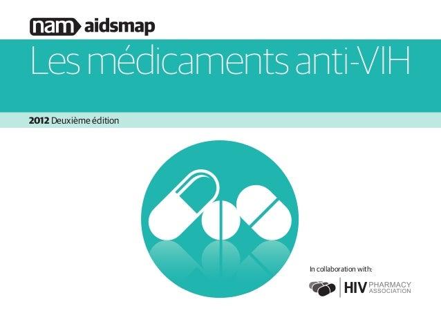 2012 Deuxième édition Lesmédicamentsanti-VIH In collaboration with:
