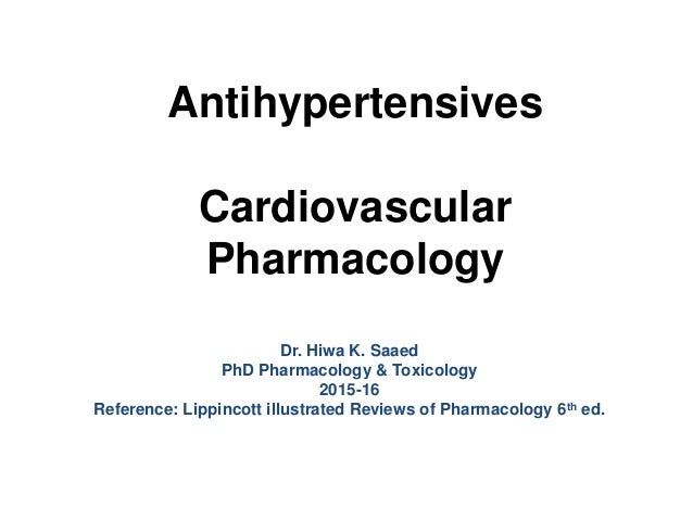 Dr. Hiwa K. Saaed PhD Pharmacology & Toxicology 2015-16 Reference: Lippincott illustrated Reviews of Pharmacology 6th ed. ...