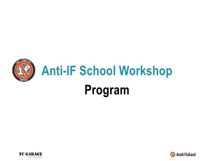 Anti-IF School Workshop         Program                          ah