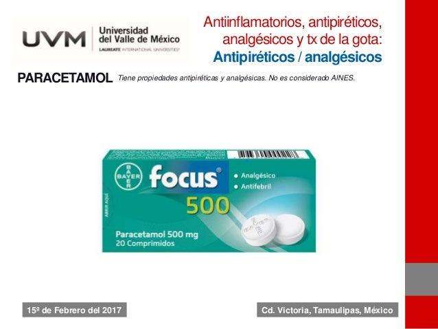 PARACETAMOL Tiene propiedades antipiréticas y analgésicas. No es considerado AINES. Antiinflamatorios, antipiréticos, anal...