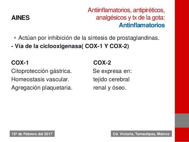AINES  Actúan por inhibición de la síntesis de prostaglandinas. - Vía de la ciclooxigenasa( COX-1 Y COX-2) COX-1 COX-2 Ci...