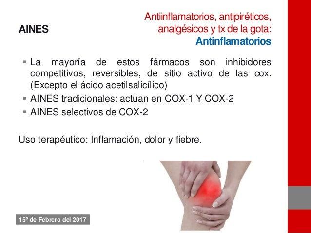 AINES  La mayoría de estos fármacos son inhibidores competitivos, reversibles, de sitio activo de las cox. (Excepto el ác...
