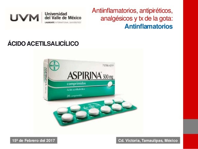 ÁCIDO ACETILSALICÍLICO Antiinflamatorios, antipiréticos, analgésicos y tx de la gota: Antinflamatorios 15º de Febrero del ...