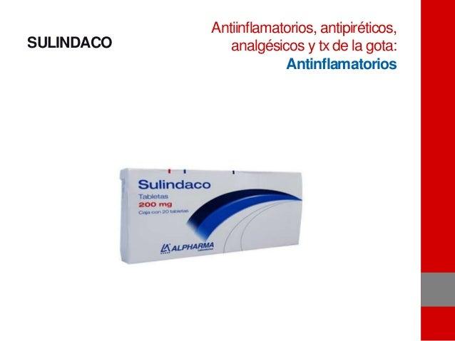 SULINDACO Antiinflamatorios, antipiréticos, analgésicos y tx de la gota: Antinflamatorios