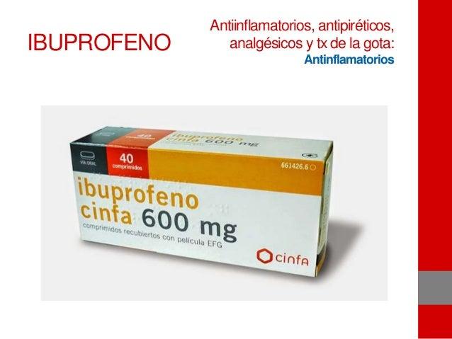 IBUPROFENO Antiinflamatorios, antipiréticos, analgésicos y tx de la gota: Antinflamatorios