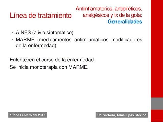 Línea de tratamiento • AINES (alivio sintomático) • MARME (medicamentos antirreumáticos modificadores de la enfermedad) En...
