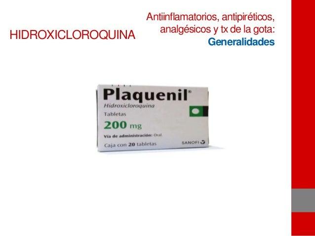HIDROXICLOROQUINA Antiinflamatorios, antipiréticos, analgésicos y tx de la gota: Generalidades