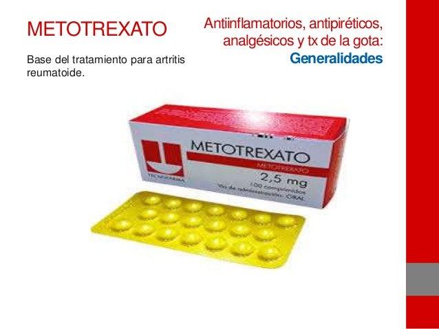 METOTREXATO Base del tratamiento para artritis reumatoide. Antiinflamatorios, antipiréticos, analgésicos y tx de la gota: ...