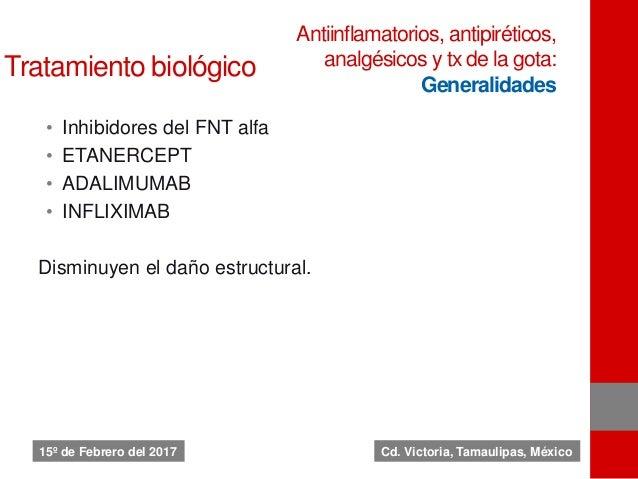 Tratamiento biológico • Inhibidores del FNT alfa • ETANERCEPT • ADALIMUMAB • INFLIXIMAB Disminuyen el daño estructural. An...