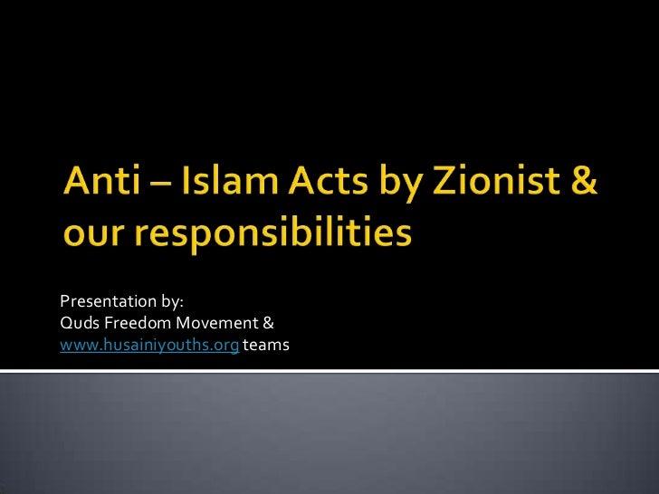 Presentation by:Quds Freedom Movement &www.husainiyouths.org teams