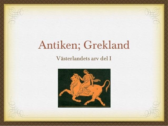 Antiken; Grekland  Västerlandets arv del I