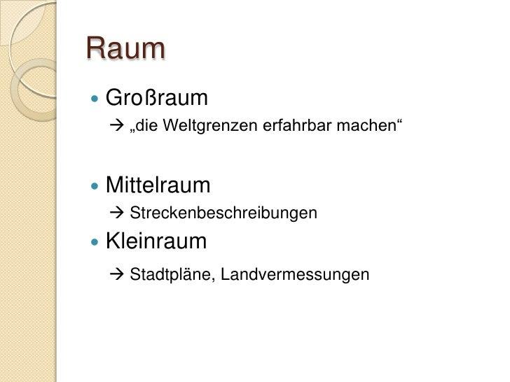 """Raum    Großraum      """"die Weltgrenzen erfahrbar machen""""      Mittelraum      Streckenbeschreibungen    Kleinraum    ..."""