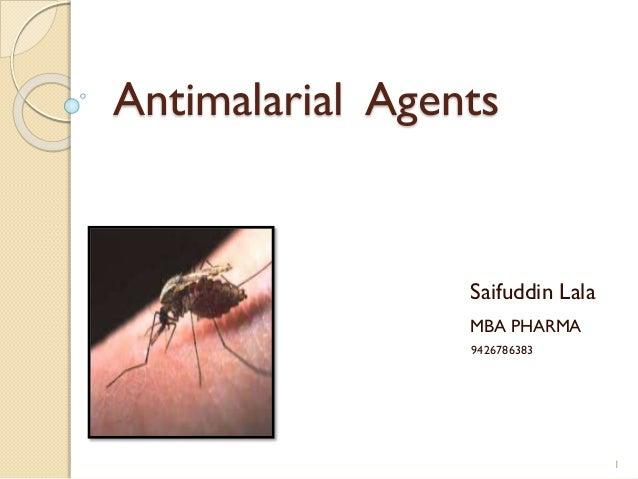 Antimalarial Agents  Saifuddin Lala MBA PHARMA 9426786383  1