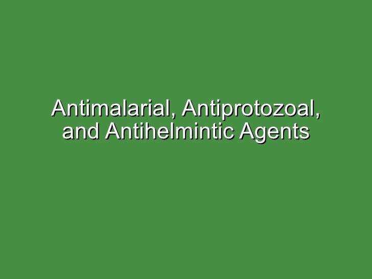 Antimalarial, Antiprotozoal, and Antihelmintic Agents