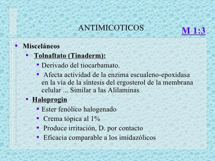 ANTIMICOTICOS <ul><li>Misceláneos </li></ul><ul><ul><li>Tolnaftato (Tinaderm):   </li></ul></ul><ul><ul><ul><li>Derivado d...