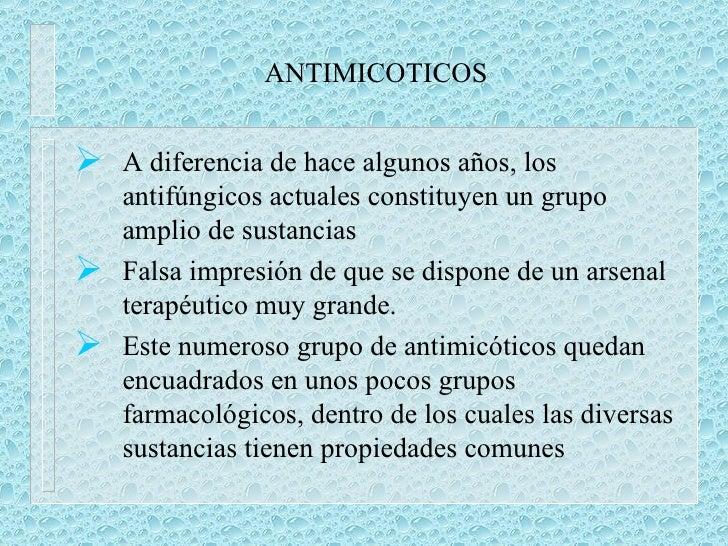 ANTIMICOTICOS <ul><li>A diferencia de hace algunos años, los antifúngicos actuales constituyen un grupo amplio de sustanci...