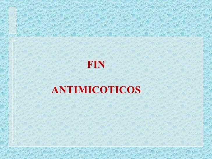 FIN ANTIMICOTICOS