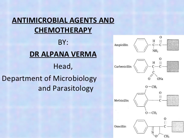 ANTIMICROBIAL AGENTS AND CHEMOTHERAPY BY: DR ALPANA VERMA Head, Department of Microbiology  and Parasitology