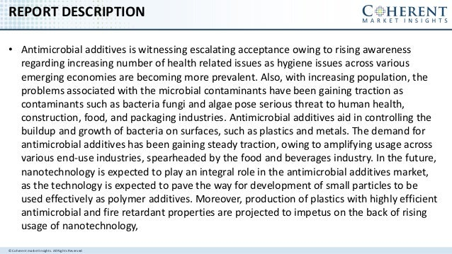 © Coherent market Insights. All Rights Reserved REPORT DESCRIPTION • Antimicrobial additives is witnessing escalating acce...