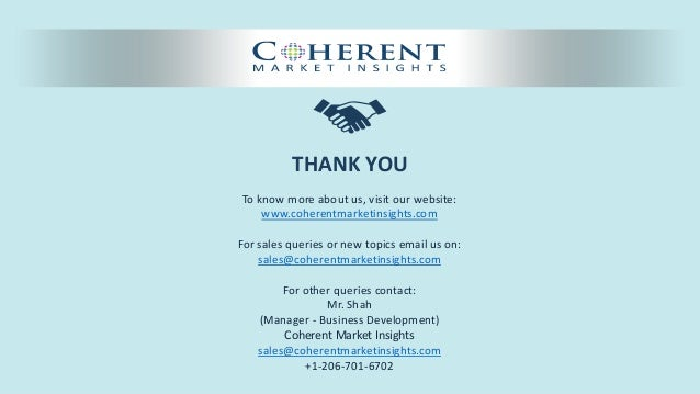 © Coherent market Insights. All Rights Reserved THANK YOU To know more about us, visit our website: www.coherentmarketinsi...