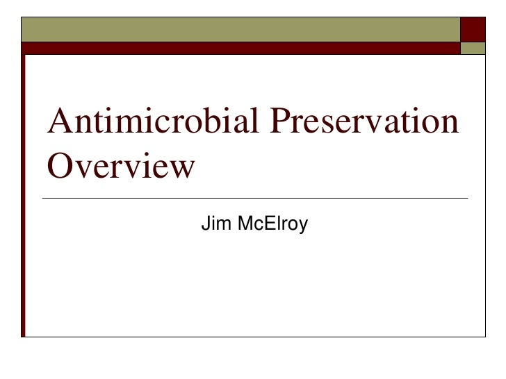 Antimicrobial Preservation Overview<br />Jim McElroy<br />