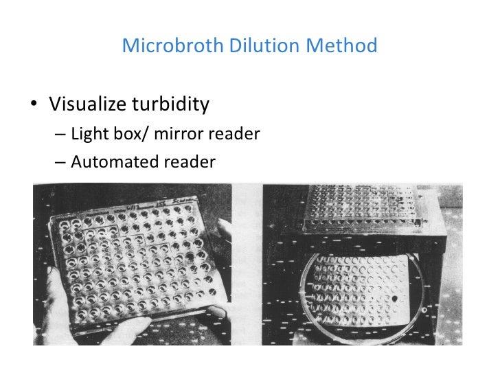 Microbroth Dilution Method• Visualize turbidity  – Light box/ mirror reader  – Automated reader