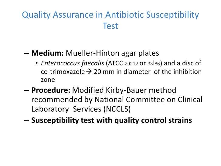 Quality Assurance in Antibiotic Susceptibility                    Test– Medium: Mueller-Hinton agar plates   • Enterococcu...