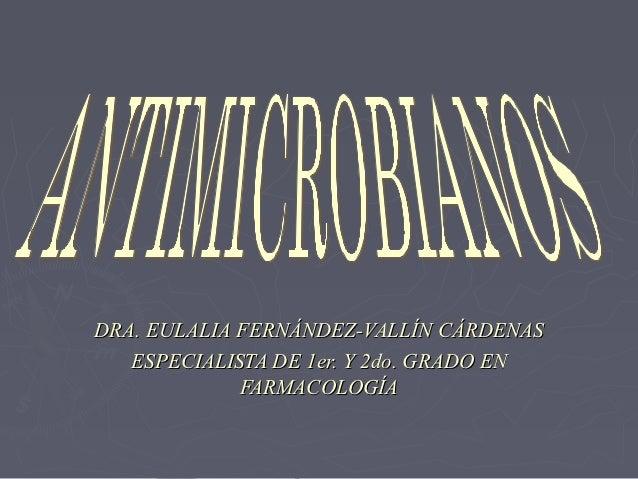 DRA. EULALIA FERNÁNDEZ-VALLÍN CÁRDENAS   ESPECIALISTA DE 1er. Y 2do. GRADO EN             FARMACOLOGÍA