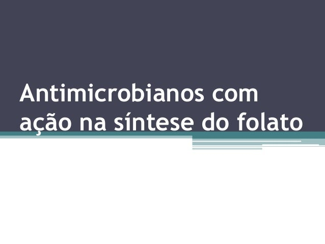 Antimicrobianos com  ação na síntese do folato